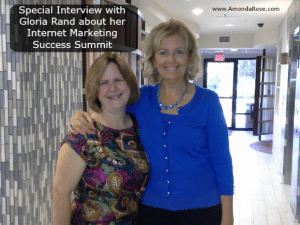 Special Interview with Gloria Rand, Host of 2 Day Internet Marketing Success Summit, and AmondaRose's Diamond Speaking Goddess Client.