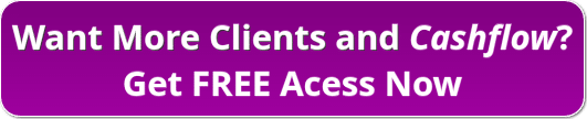 purple banner with white lettering, Want more clients and cashflow? Get free access now.