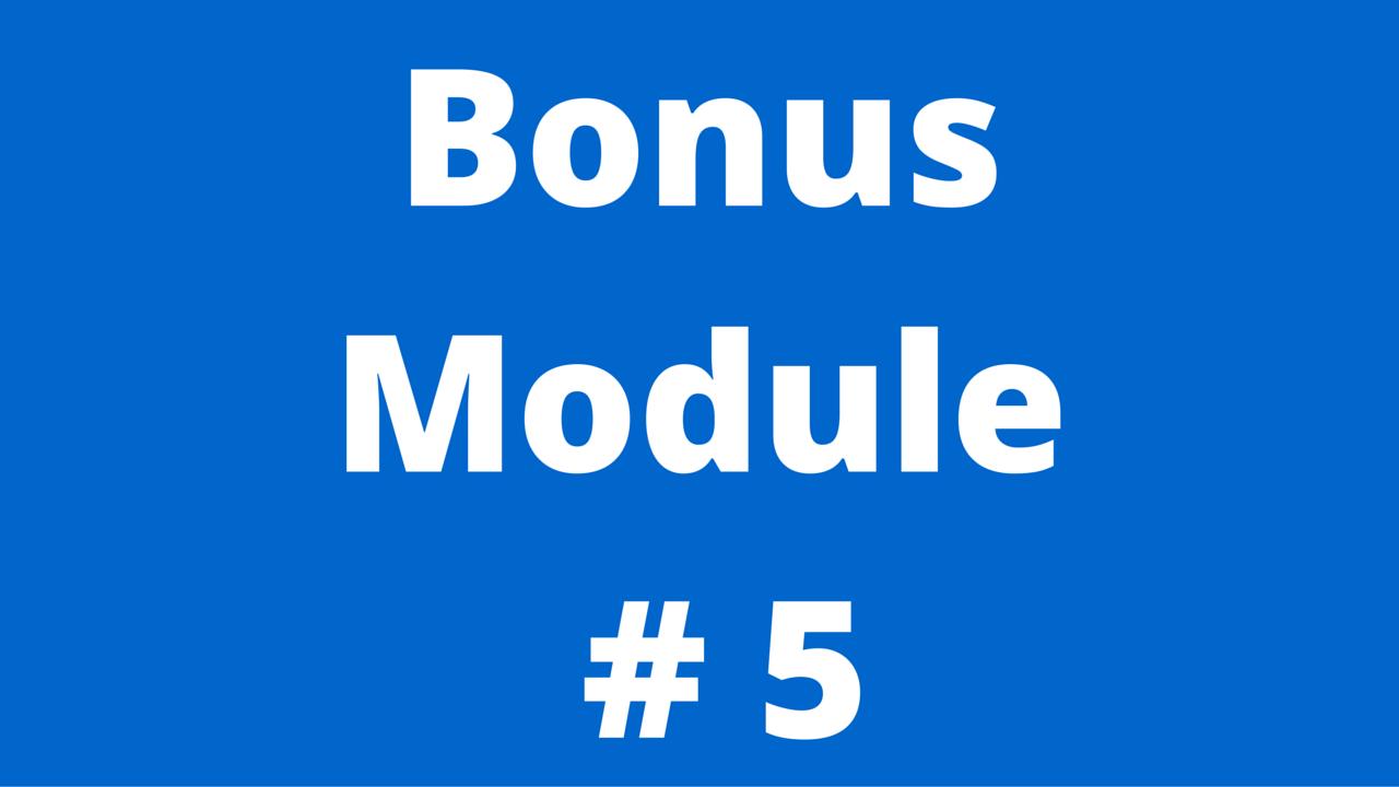 Bonus Module 5