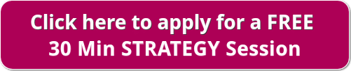red button with white lettering, click here to apply for a free 30 min strategy session