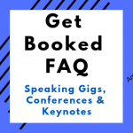 blue background with white text box, dark and light blue lettering, get booked FAQ, speaking gigs, conferences and keynotes