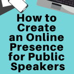 cell phone and computer graphic, in black lettering how to create an online presence for public speakers