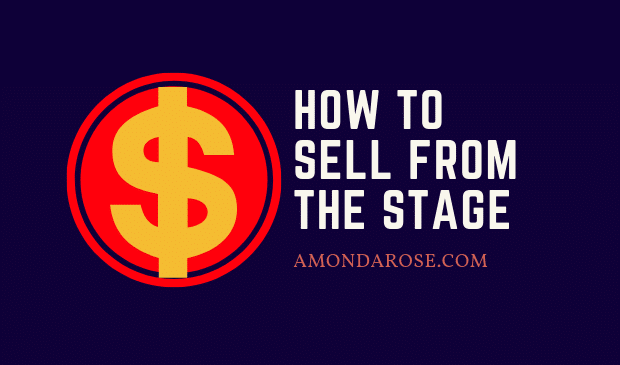 How to Sell from the Stage