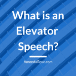 blue background with white lettering, what is an elevator speech