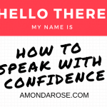 name badge, hello there, my name is, how to speak with confidence
