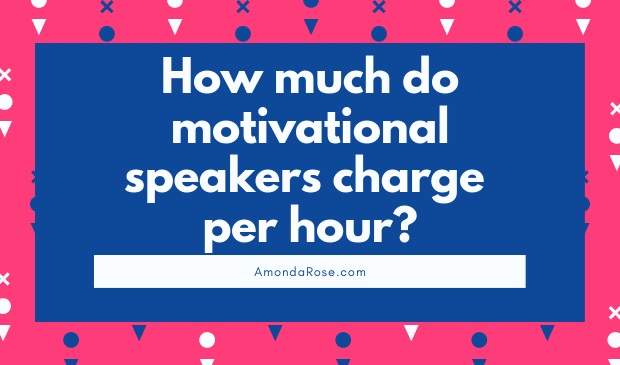 How Much Do Motivational Speakers Charge Per Hour?