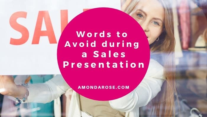 3 Common Words to Avoid During a Sales Presentation