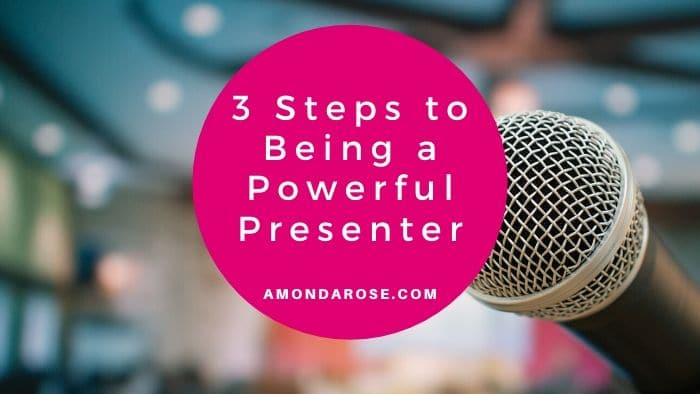 "3 Steps You Must Take to Be a ""Powerful Presenter"""