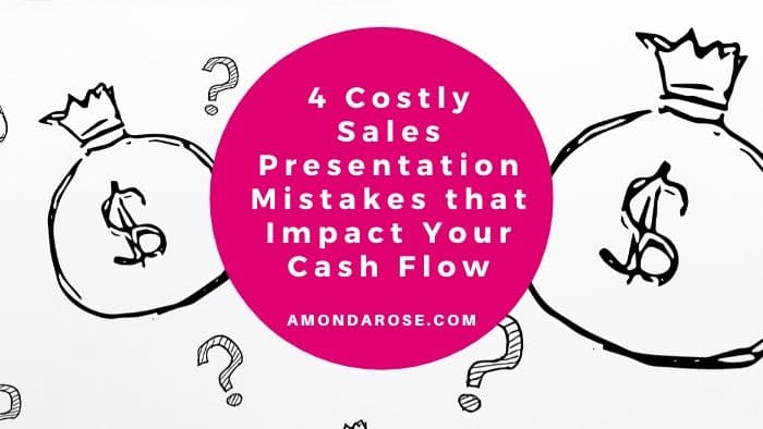 4 Costly Sales Presentation Mistakes that Impact Your Cash Flow