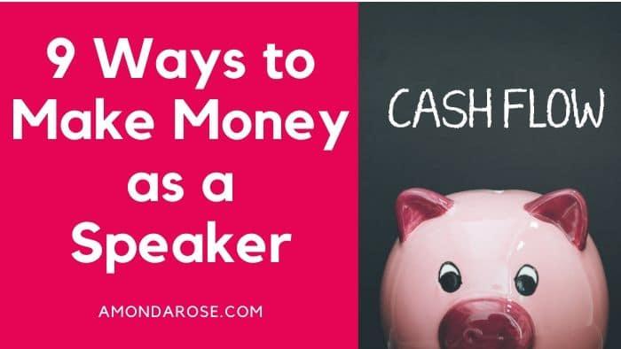 9 Ways to Make Money as a Speaker