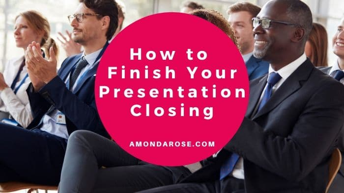 How to Finish Your Presentation Closing