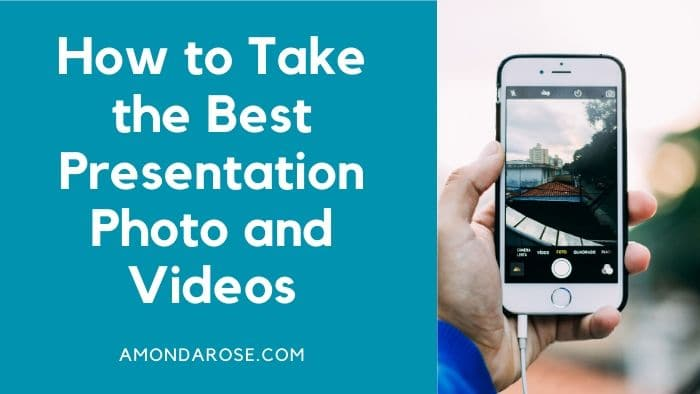 Photos and Videos – How to Take the Best Presentation Shots