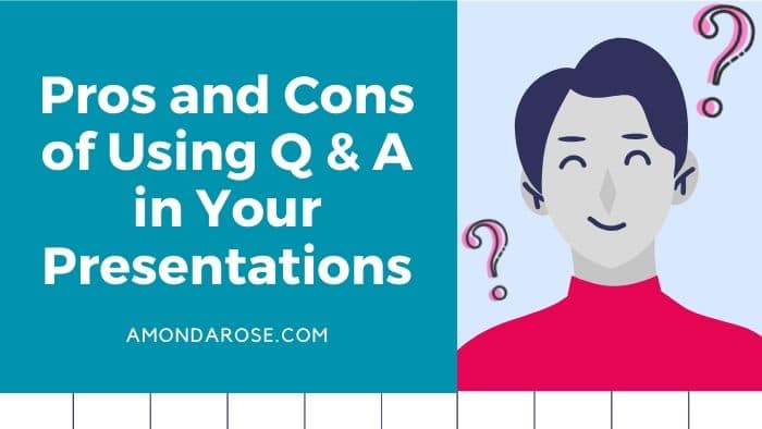 Pros and Cons of Using Q & A in Your Presentations
