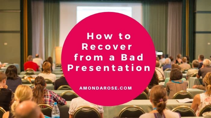 How to Recover from a Bad Presentation